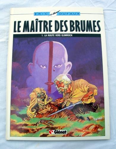 le maître des brumes,la route vers glimrock,eric,jean dufaux,glénat,edition originale,b.d,bande dessinée,heroic-fantasy,fantasy