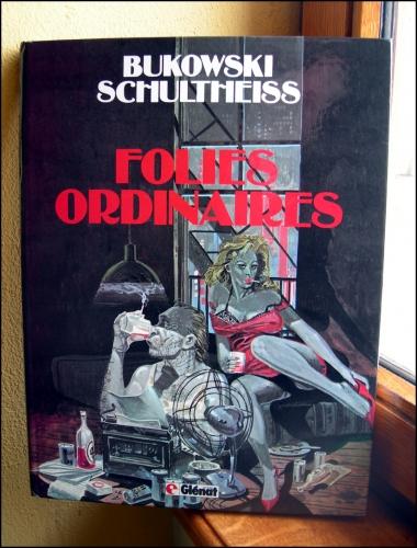 schultheiss,bukowski,folies ordinaires,érotisme,déjante,édition originale