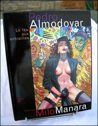manara,milo manara,pedro almodovar,érotisme,livre illustré,le feu aux entrailles