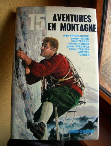 15 aventures en montagne,gautier-languereau,saint loup,roger frison-roche,samivel,georges blond,maurice herzog,geiger,gaston rebuffat,haroun tazieff,montagne,alpinisme,aventures