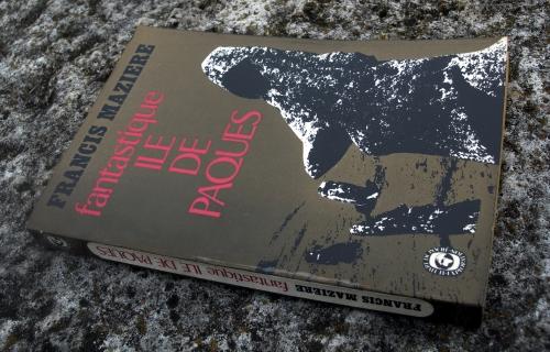 francis mazière,Île de pâques,mystères